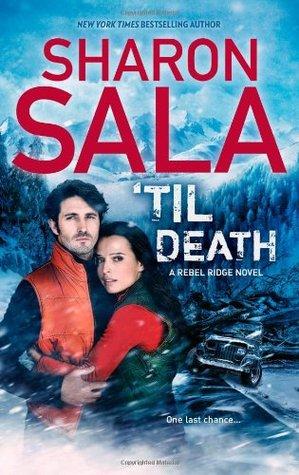 'Til Death (Rebel Ridge, #3)