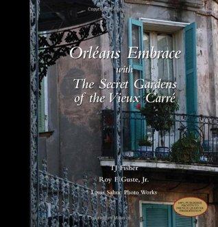 Orleans Embrace with The Secret Gardens of the Vieux Carré