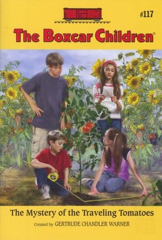 The Mystery Of The Traveling Tomatoes (The Boxcar Children, #117)