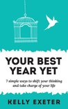 Book cover for Your Best Year Yet: 7 simple ways to shift your thinking and take charge of your life