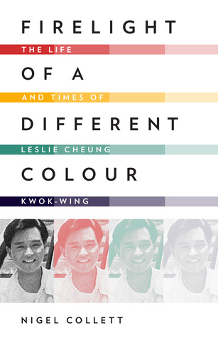 firelight-of-a-different-colour-the-life-and-times-of-leslie-cheung-kwok-wing