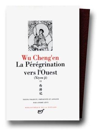 La pérégrination vers l'ouest Livres XI-XX