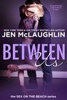 Between Us (Mackenzie and Austin, #1)