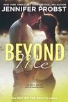 Beyond Me by Jennifer Probst
