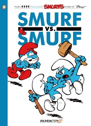 The Smurfs #12: Smurf versus Smurf (The Smurfs Graphic Novels)