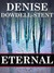 Eternal by Denise Dowdell-Stent