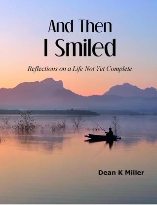 And Then I Smiled: Reflections on a Life Not Yet Complete