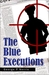 The Blue Executions