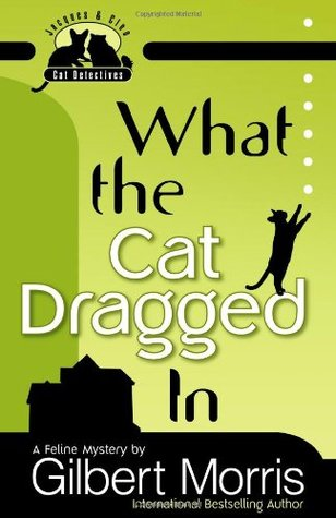 What the Cat Dragged In (Jacques and Cleo: Cat Detectives, #1)