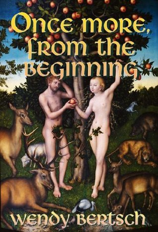 Ebook Once More, From the Beginning by Wendy Bertsch DOC!