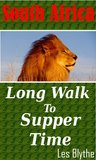 South Africa - Long Walk to Supper Time (South Africa Short Stories Collections)