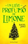Un lieve profumo di limone by Rachel Joyce