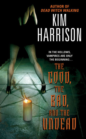 Book Review: Kim Harrison's The Good, the Bad, and the Undead