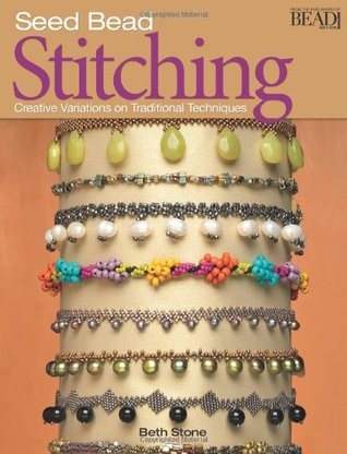 Seed Bead Stitching by Beth Stone