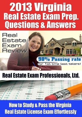 2013 Virginia Real Estate Exam Prep Questions and Answers - How to Study and Pass the Virginia Real Estate License Exam Effortlessly [LIMITED EDITION]