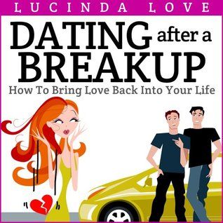 Dating After A Breakup: How to Bring Love Back into Your Life