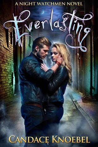 Everlasting (Night Watchmen, #1)