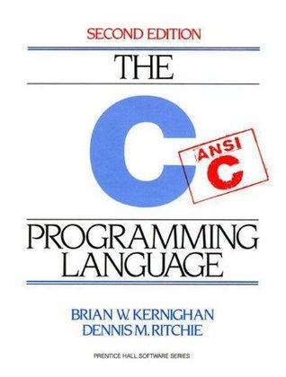 The C Programming Language by Brian W. Kernighan