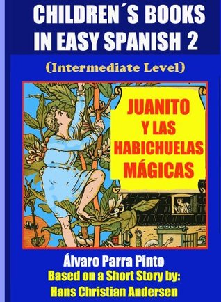 Children´s Books In Easy Spanish 2: Juanito y las habichuelas mágicas
