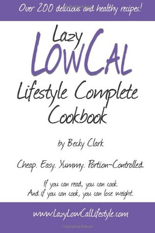 Lazy Low Cal Lifestyle Complete Cookbook