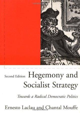 Hegemony and Socialist Strategy by Ernesto Laclau