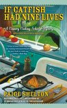 If Catfish Had Nine Lives (Gram's Country Cooking School Mystery, #4)