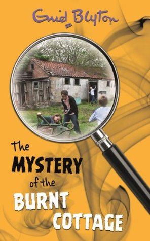 The Mystery of the Burnt Cottage(The Five Find-Outers 1)