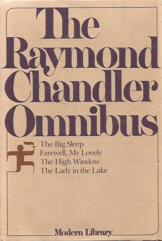 Ebook The Raymond Chandler Omnibus: The Big Sleep / Farewell My Lovely / The High Window / The Lady in the Lake by Raymond Chandler TXT!