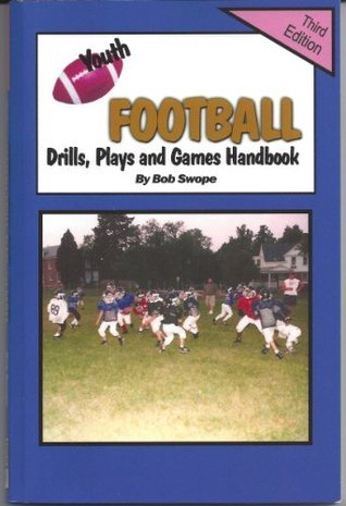 Youth Football Drills and Plays Handbook-3rd Edition (Drills and Plays Series 3 Book 2)