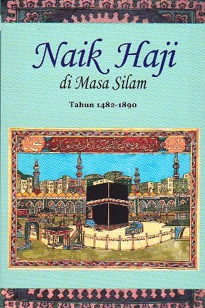Naik Haji di Masa Silam - Jilid 1: Tahun 1482 - 1890