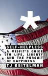 Self-Helpless: A Misfit's Guide to Life, Liberty and the Pursuit of Happiness