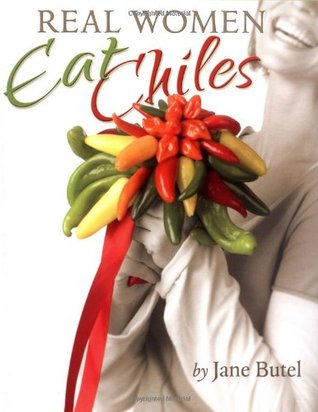 Real Women Eat Chiles