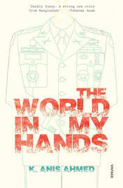 The World in My Hands - K. Anis Ahmed