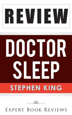 Doctor Sleep: (The Shining) by Stephen King -- Review