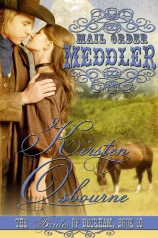 Mail Order Meddler (Brides of Beckham, #10)