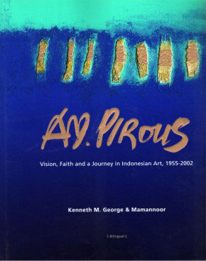 A.D. Pirous: Vision, Faith and a Journey in Indonesian Art, 1955-2002