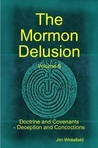 The Mormon Delusion, Vol. 5: Doctrine and Covenants - Deception and Concoctions