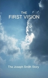 The First Vision - The Joseph Smith Story by Jim Whitefield