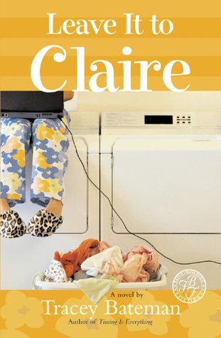 Leave It to Claire by Tracey Bateman