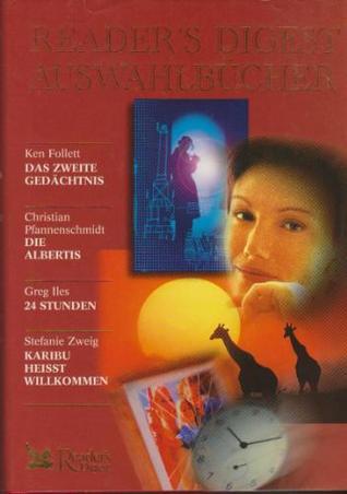 Reader's Digest Auswahlbücher: Das zweite Gedächtnis / Die Albertis / 24 Stunden /Karibu heisst willkommen
