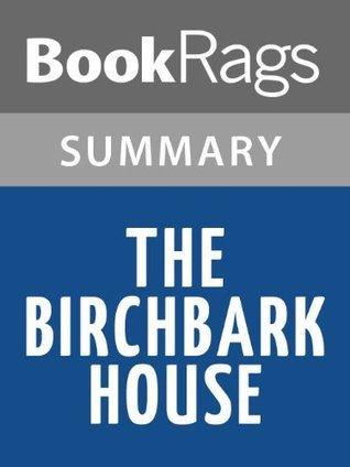The Birchbark House by Louise Erdrich l Summary & Study Guide