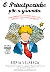 O Principezinho Põe a Gravata by Borja Vilaseca