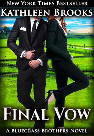 Final Vow (Bluegrass Brothers, #6)