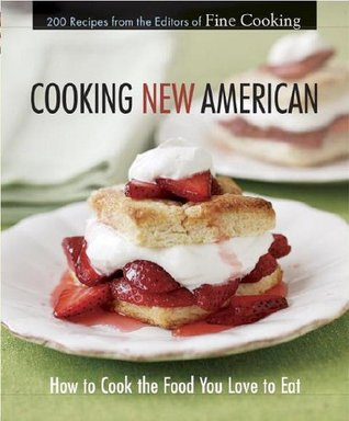 Cooking New American by Fine Cooking Magazine