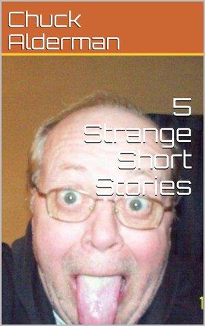 5 Strange Short Stories