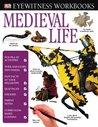 Medieval Life (Eyewitness Workbooks)