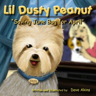 Lil Dusty Peanut: Saving June Bug for April