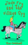 Jade Fry and the Village Spy (Jade Fry, Private Eye)