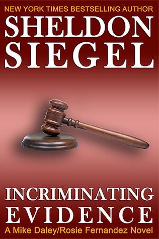 Incriminating Evidence (Mike Daley/Rosie Fernandez Mystery, #2)