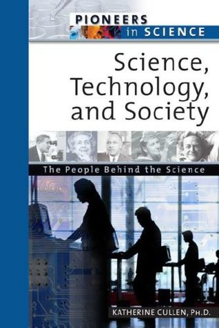 Science, Technology, and Society: The People Behind the Science